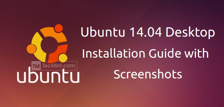 Ubuntu 14.04 Desktop Installation