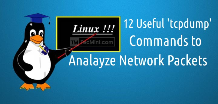 12 Tcpdump Commands - A Network Sniffer Tool