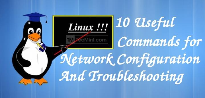 13 Linux Network Configuration And Troubleshooting Commands
