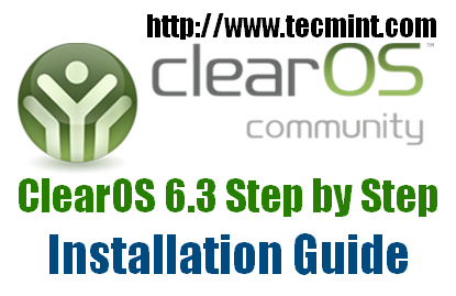 Install ClearOS 6.3 Guide