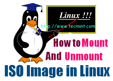 How to Mount and Unmount an ISO Image in RHEL/CentOS/Fedora