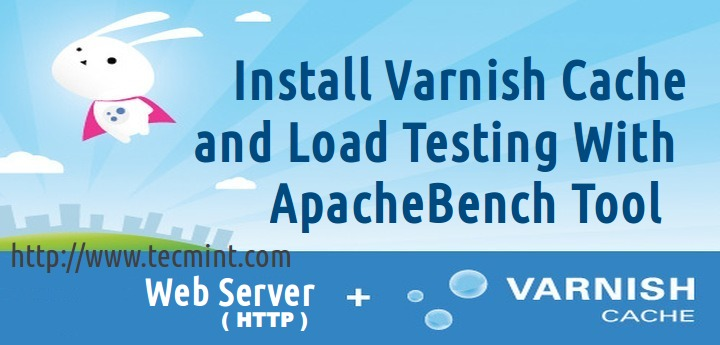 Install Varnish Cache for Apache and Nginx
