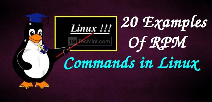 20 Practical Examples Of Rpm Commands In Linux