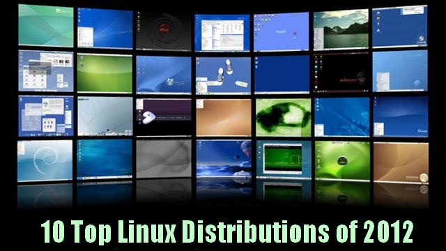Top 10 Linux Distributions of 2012
