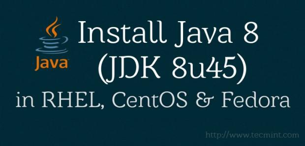 Install Java 8 in CentOS Fedora RedHat