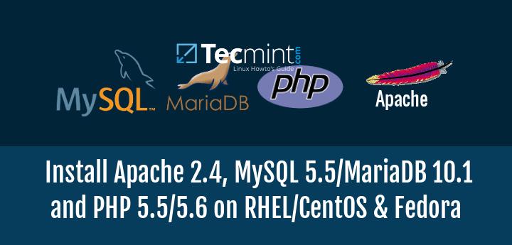 Install Apache, MySQL/MariaDB and PHP on CentOS/RHEL/Fedora