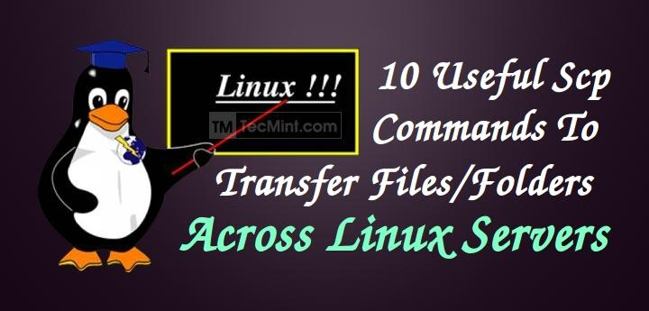 10 scp commands to transfer files  folders in linux