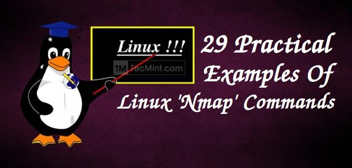 29 Practical Examples of NMAP Commands for Linux System