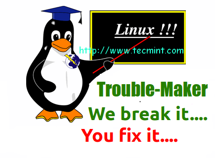 Trouble Maker - Breaks Your Linux Machine and Ask You to Fix Broken Linux