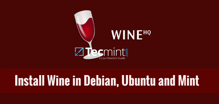 Install Wine in Ubuntu, Debian and Linux Mint