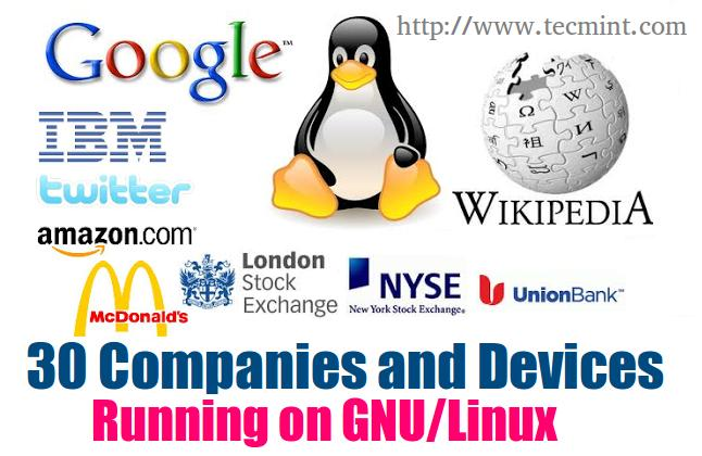 30 Big Companies and Devices Running on GNU/Linux