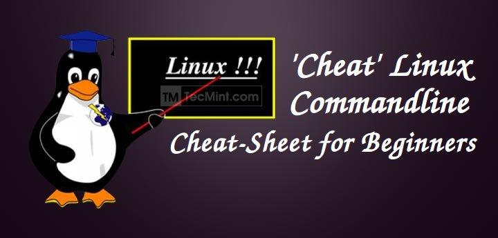 Cheat - An Ultimate Command Line 'Cheat-Sheet' for Linux Beginners and Administrators