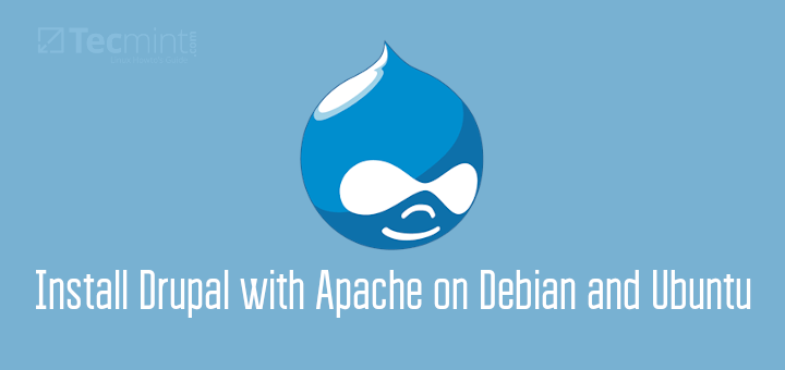 How to Install Drupal with Apache on Debian and Ubuntu