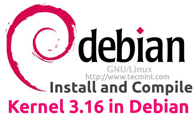 Install Kernel 3.16 in Debian Linux