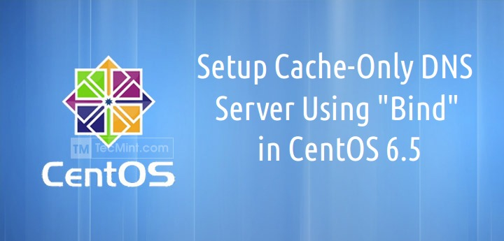 Cache Only DNS Setup in CentOS