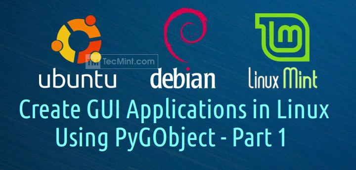 How to Create GUI Applications Under Linux Desktop Using PyGObject