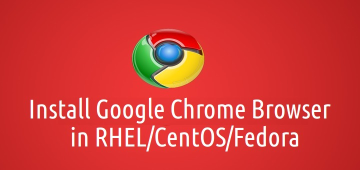 Google Chrome 58 Released Install On Rhel Centos 7 6 And