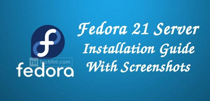 Fedora 21 Server Installation Guide With Screenshots