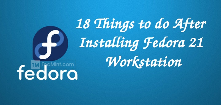 Things to do After Fedora 21 Installation