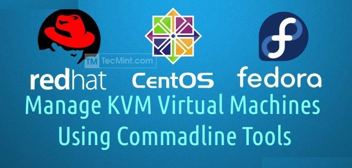 How to Manage KVM Virtual Environment using Commandline