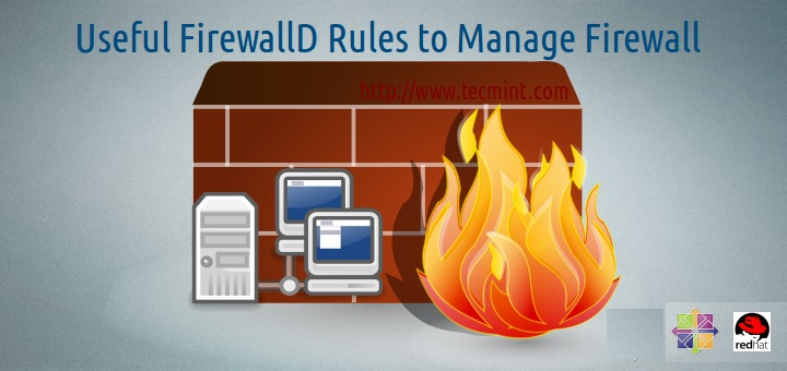 Useful Firewalld Rules to Manage Linux Firewall