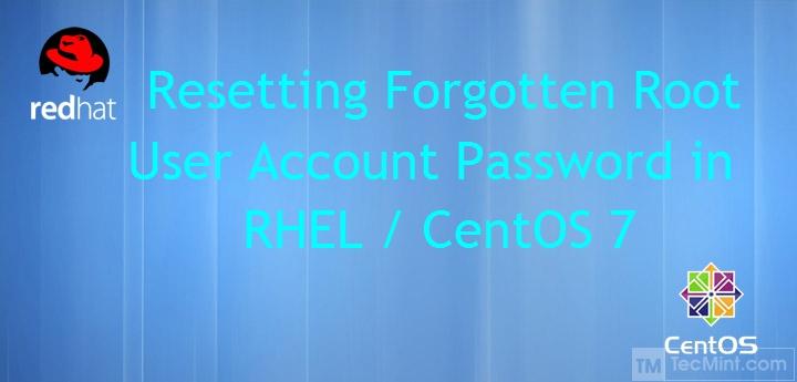 Reset Forgotten root Password in CentOS 7 and RHEL 7