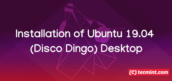 Installation of Ubuntu 19.04 (Disco Dingo) Desktop on UEFI Firmware Systems