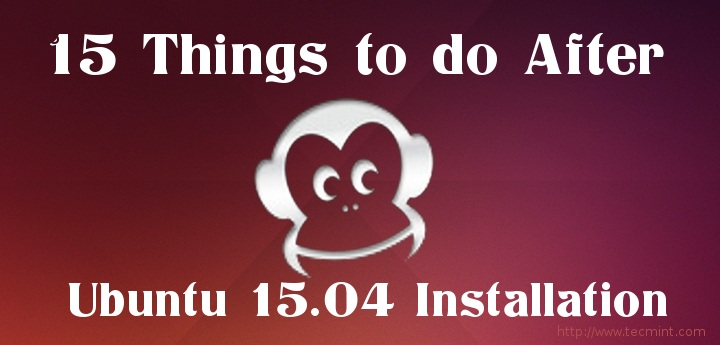 Things to Do After Installing Ubuntu 15.04