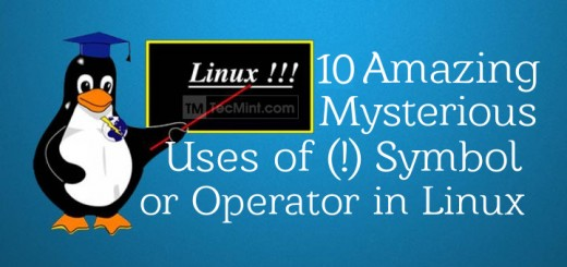 10 Mysterious Uses of (!) Symbol or Operator in Linux Commands