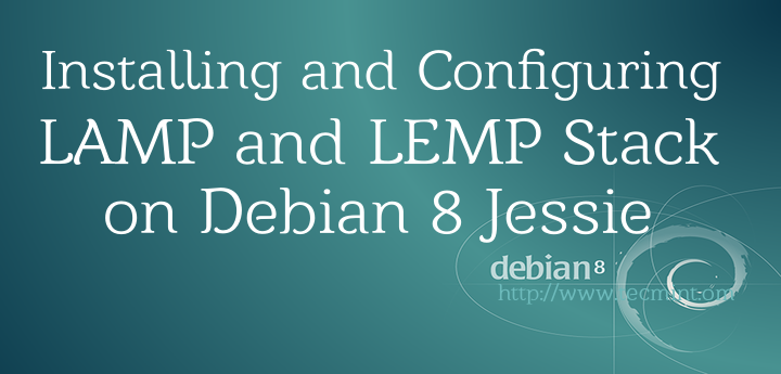 Installing And Configuring Lamp Lemp Stack On Debian 8 Jessie