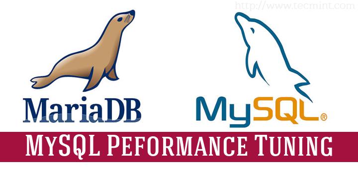 15 Useful MySQL/MariaDB Performance Tuning and Optimization Tips