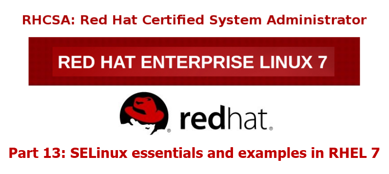 RHCSA Exam: SELinux Essentials and Control FileSystem Access