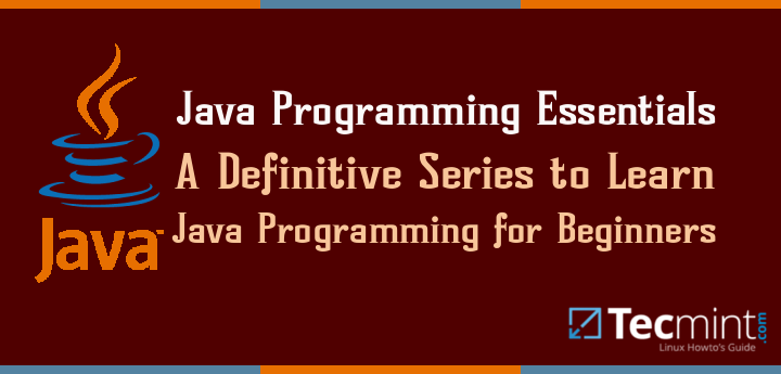 A Definitive Series to Learn Java Programming for Beginners