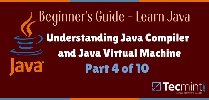 Understanding Java Compiler and Java Virtual Machine