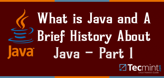 What is Java and Brief History about Java