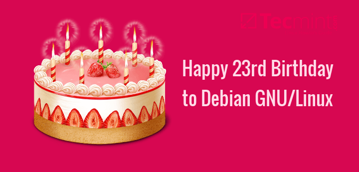Happy 23rd Birthday to Debian GNU/Linux
