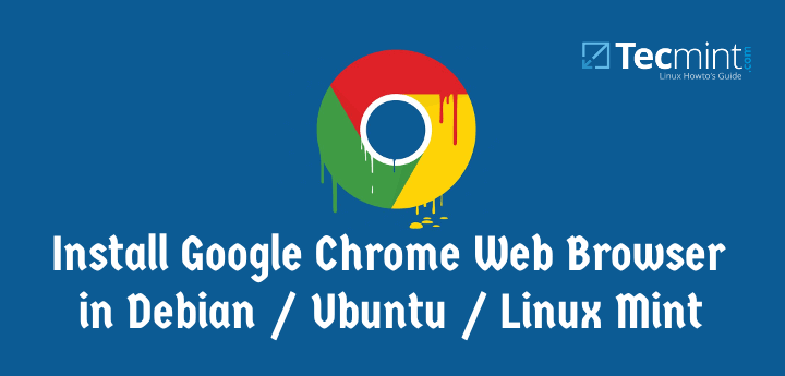 Install Google Chrome 75 on Debian, Ubuntu and Linux Mint