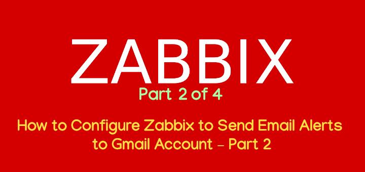 Zabbix Mail Alerts to Gmail Account