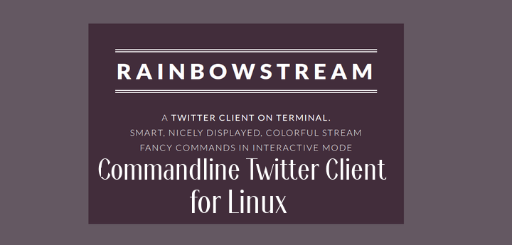 Rainbow Stream - An Advanced Command-line Twitter Client for Linux