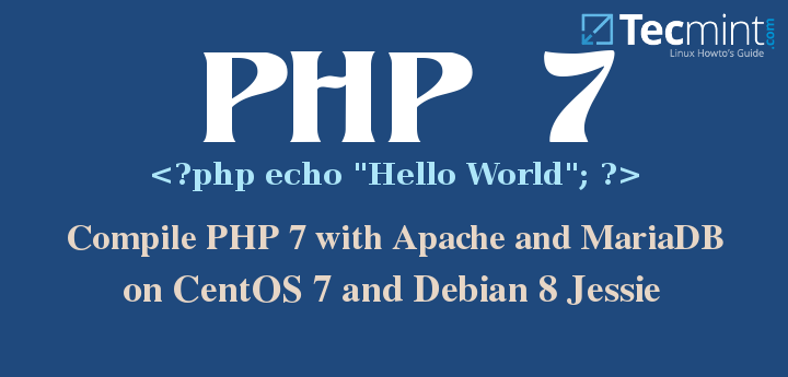 How to Install PHP 7 with Apache and MariaDB on CentOS 7/Debian 8