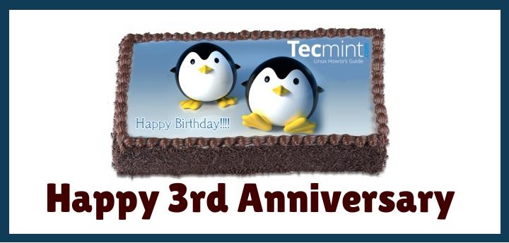 Celebrating: TecMint 3rd Anniversary