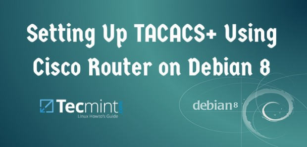 Install Tacacs+ on Debian Using Cisco Router