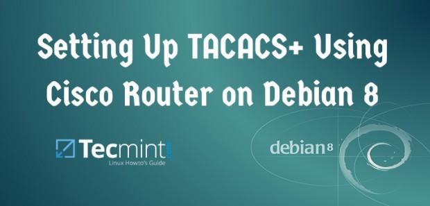 Install Tacacs+ on Debian Using Cisco Router