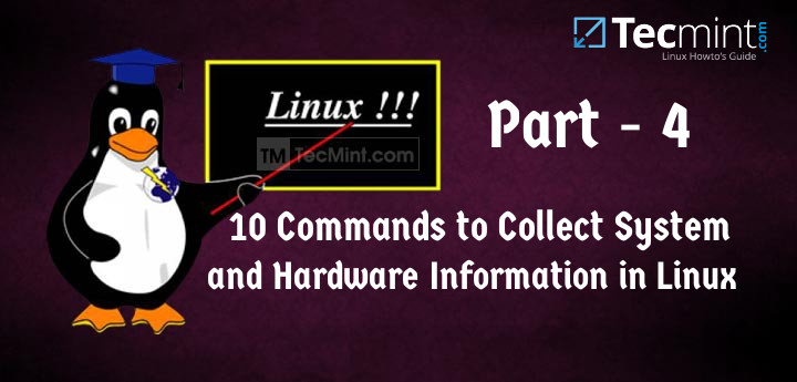 10 Useful Commands to Collect System and Hardware