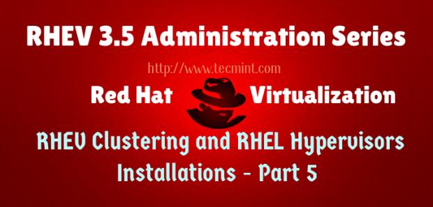 RHEV Clustering and RHEL Hypervisors Installation