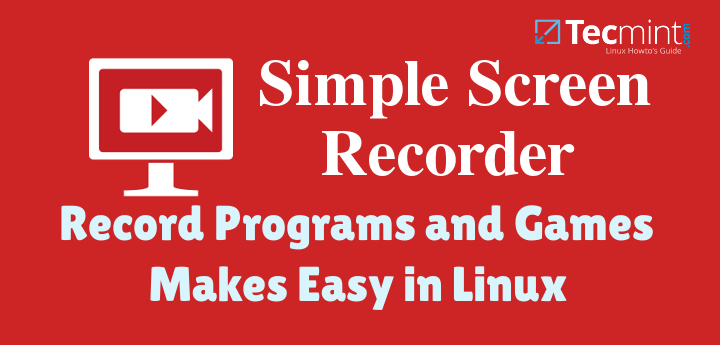 How to Record Programs and Games Using 'Simple Screen Recorder' in Linux