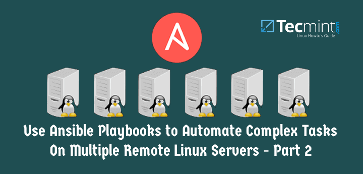 Use Ansible Playbooks to Automate Complex Tasks on Linux