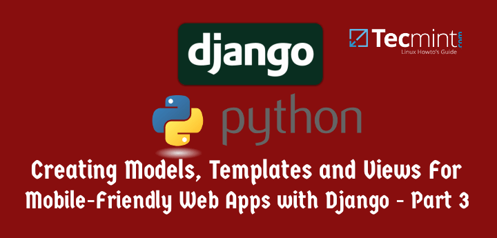 Creating Mobile Friendly Web Application with Django
