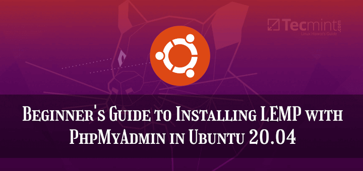 Install LEMP with PhpMyAdmin in Ubuntu 20 04
