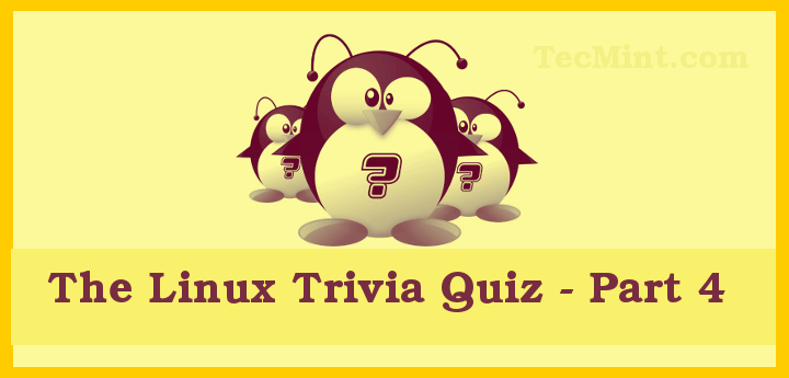 Linux Trivia Quiz - Part 4
